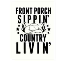Front Porch Sippin Country Livin Art Print