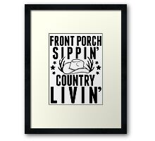 Front Porch Sippin Country Livin Framed Print