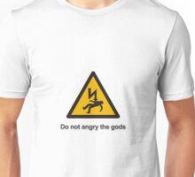 Warning Do not angry the gods Unisex T-Shirt
