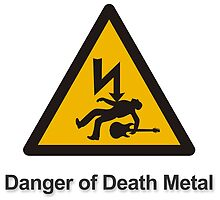 Warning Danger of death metal by FirstRadiant