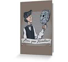 Alas Poor Handles! Greeting Card