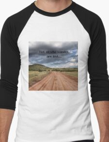 Not all who wander are lost. Men's Baseball ¾ T-Shirt