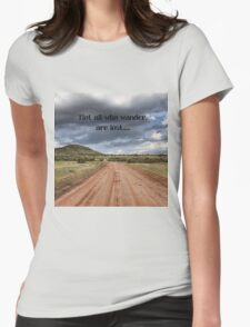 Not all who wander are lost. Womens Fitted T-Shirt