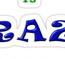 CRAZY Trademarks Designer T-Shirt and Stickers Sticker