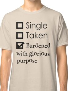 Burdened With Glorious Purpose Classic T-Shirt