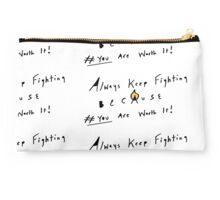 Always Keep Fighting because #you are worth it Studio Pouch
