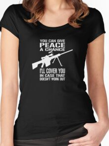 You Can Give PEACE a Chance... I'll Cover You! Women's Fitted Scoop T-Shirt