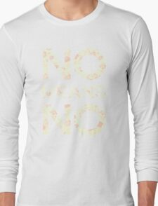 No Means No Long Sleeve T-Shirt