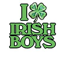 I love Irish Boys  Photographic Print