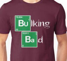 Bulking bad Unisex T-Shirt