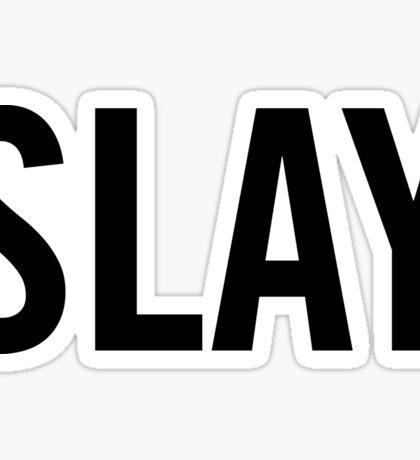 Slay Sticker