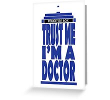 Trust Me, I'm a Doctor Greeting Card