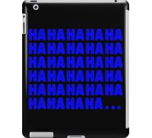 Ha ha ha ...  iPad Case/Skin