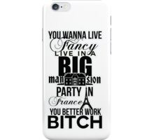 Fancy Mansion Party France Better Work Bitch Britney iPhone Case/Skin