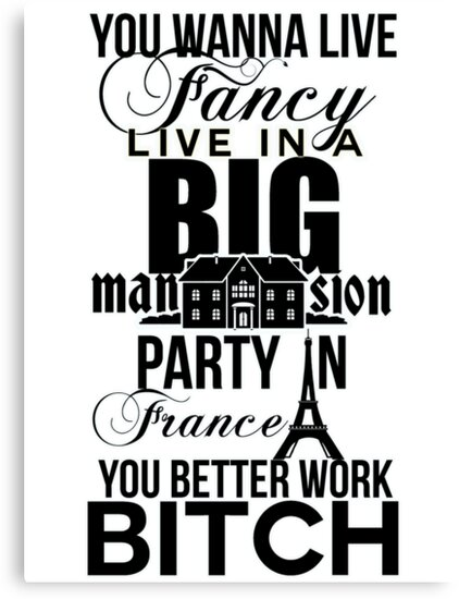 Fancy Mansion Party France Better Work Bitch Britney by Thereal Appeal