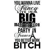 Fancy Mansion Party France Better Work Bitch Britney Photographic Print