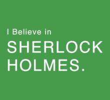 I Believe in Sherlock Holmes. (NOW IN WHITE) Kids Clothes