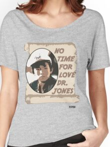 No Time For Love Doctor Jones Women's Relaxed Fit T-Shirt