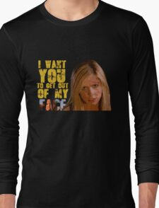 Get Out Of My Face Long Sleeve T-Shirt