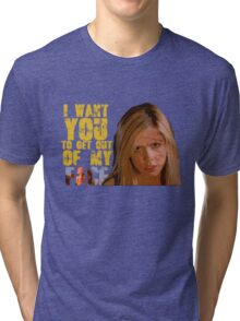 Get Out Of My Face Tri-blend T-Shirt