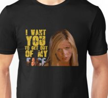 Get Out Of My Face Unisex T-Shirt