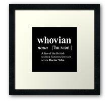 Whovian (noun) Framed Print