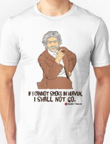 If I cannot smoke in heaven, I shall not go [1] T-Shirt