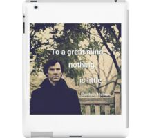 'To a great mind, nothing is little.' Sherlock Holmes quote iPad Case/Skin