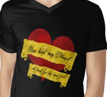 You had my Heart.... at least for the most part Mens V-Neck T-Shirt