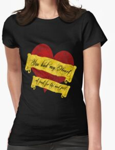 You had my Heart.... at least for the most part Womens Fitted T-Shirt