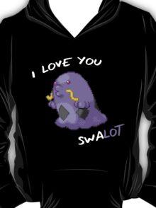 I Love You Swalot T-Shirt