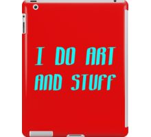 I Do Art And Stuff iPad Case/Skin