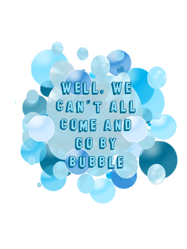 Well, we can't all come and go by bubble by Kathleen Fox