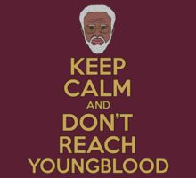 "Uncle Drew ""Keep Calm and Don't Reach Youngblood"" by rolandjayson"