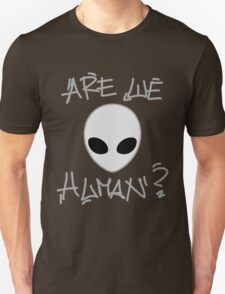Are we Human? T-Shirt