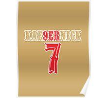 [CLASSIC] KAE9ERNICK 7 - QB #7 Colin Kaepernick of the San Francisco 49ers Poster