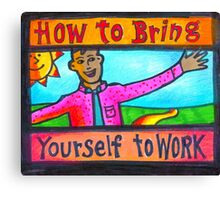 How to Bring Yourself to Work Notecard or Print Canvas Print