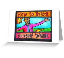 How to Bring Yourself to Work Notecard or Print Greeting Card