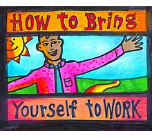 How to Bring Yourself to Work Notecard or Print Photographic Print