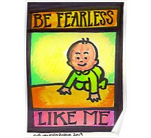 Be Fearless Like Me Poster Poster