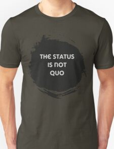 The Status is Not Quo Unisex T-Shirt