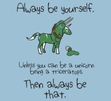Always be a Unicorn being a Triceratops by jezkemp