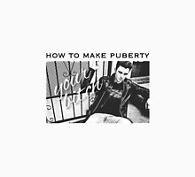 How to make puberty your bitch Unisex T-Shirt