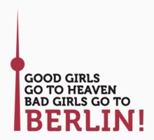 Bad Girls Go to Berlin by artpolitic