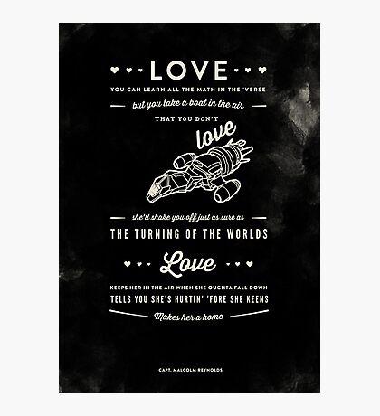 Love - Capt. Malcolm Reynolds (Serenity) Photographic Print