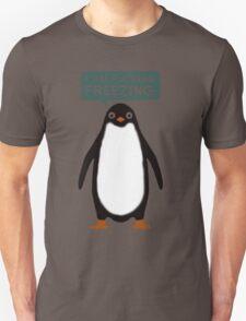 I am freezing T-Shirt