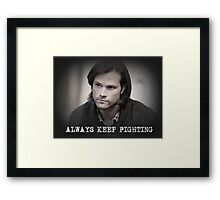Jared Padalecki Always Keep Fighting Framed Print