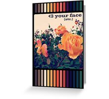 <3 Your Face Greeting Card