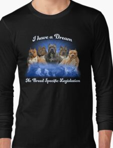 I Have a Dream, NO BSL Long Sleeve T-Shirt