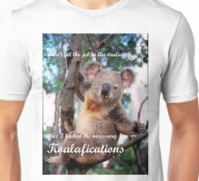 Necessary Koalafications Unisex T-Shirt